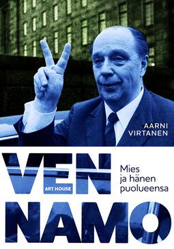 Virtanen, Aarni - Vennamo: Mies ja hänen puolueensa, e-kirja