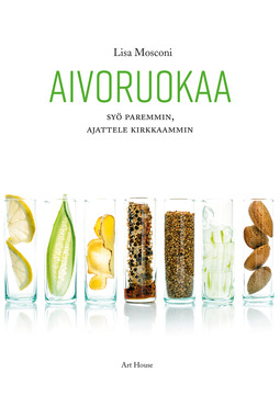 Mosconi, Lisa - Aivoruokaa: Syö paremmin, ajattele kirkkaammin, ebook