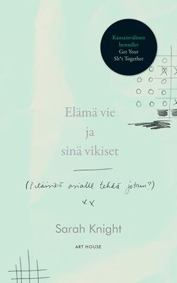 Knight, Sarah - Elämä vie ja sinä vikiset: (Pitäisikö asialle tehdä jotain?), e-kirja