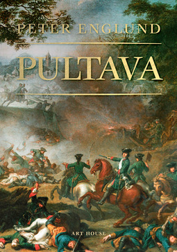 Englund, Peter - Pultava: Kertomus erään armeijan tuhosta, ebook