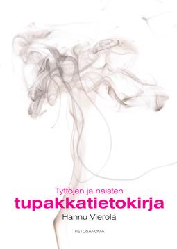 Vierola, Hannu - Tyttöjen ja naisten tupakkatietokirja, e-kirja