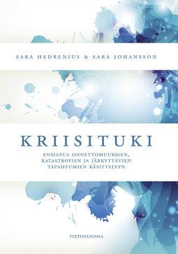 Hedrenius, Sara - Kriisituki: Ensiapua onnettomuuksien, katastrofien ja järkyttävien tapahtumien käsittelyyn, e-kirja