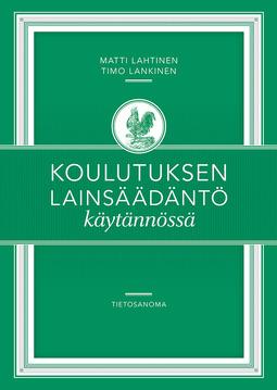Lahtinen, Matti - Koulutuksen lainsäädäntö käytännössä, e-kirja
