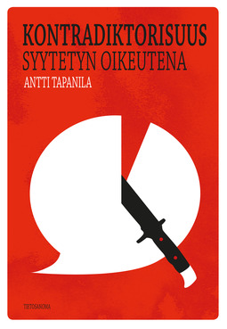 Tapanila, Antti - Kontradiktorisuus syytetyn oikeutena, e-kirja
