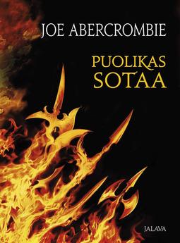 Abercrombie, Joe - Puolikas sotaa, ebook