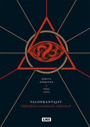 Valonkantajat: välähdyksiä suomalaisesta salatieteestä