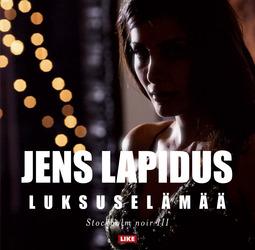 Lapidus, Jens - Luksuselämää, äänikirja
