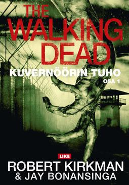 Kirkman, Robert - The Walking Dead: Kuvernöörin tuho : Osa 1, e-kirja