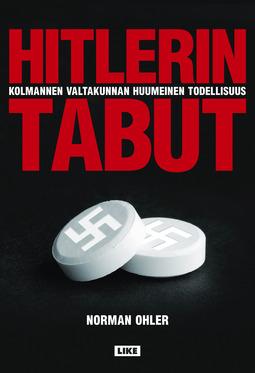 Ohler, Norman - Hitlerin tabut: Kolmannen valtakunnan huumeinen todellisuus, e-kirja