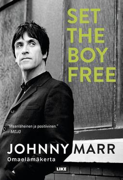 Marr, Johnny - Set the Boy Free: Omaelämäkerta, e-kirja