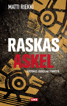 Riekki, Matti - Raskas askel: Kertomus juoksijan synnystä, e-kirja