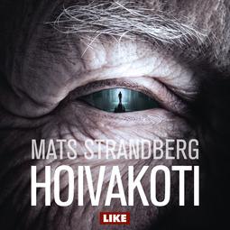 Strandberg, Mats - Hoivakoti, äänikirja