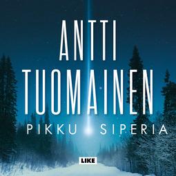Tuomainen, Antti - Pikku Siperia, äänikirja