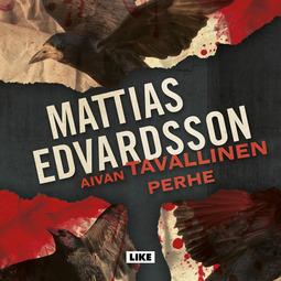Edvardsson, Mattias - Aivan tavallinen perhe, äänikirja
