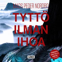 Nordbo, Mads Peder - Tyttö ilman ihoa, äänikirja