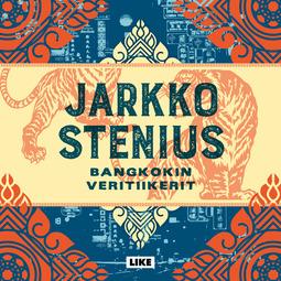 Stenius, Jarkko - Bangkokin veritiikerit, äänikirja