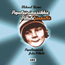 Niemi, Mikael - Populäärimusiikkia Vittulajänkältä, äänikirja