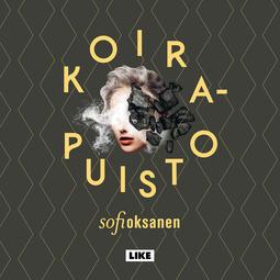 Oksanen, Sofi - Koirapuisto, äänikirja