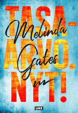 Gates, Melinda - Tasa-arvo. Nyt!, e-kirja