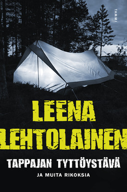 Lehtolainen, Leena - Tappajan tyttöystävä: Rikoksia, e-kirja