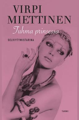 Miettinen, Virpi - Tuhma prinsessa - Selviytymistarina, e-kirja