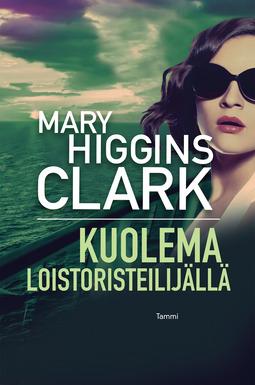 Clark, Mary Higgins - Kuolema loistoristeilijällä, e-kirja