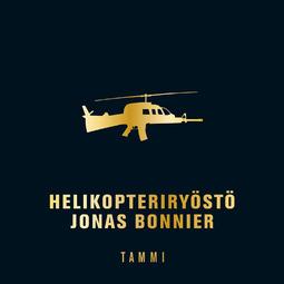 Bonnier, Jonas - Helikopteriryöstö, äänikirja