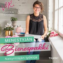 Roth, Marika - Menestyjän bisnespakki: Naisyrittäjän työkirja, äänikirja