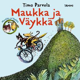 Parvela, Timo - Maukka ja Väykkä (mp3), äänikirja