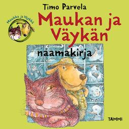 Parvela, Timo - Maukan ja Väykän naamakirja, äänikirja