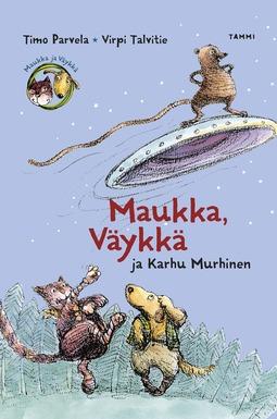Parvela, Timo - Maukka, Väykkä ja Karhu Murhinen, e-kirja