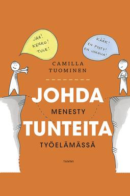 Tuominen, Camilla - Johda tunteita - menesty työelämässä, ebook