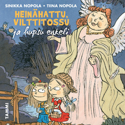 Nopola, Sinikka - Heinähattu, Vilttitossu ja hupsu enkeli, äänikirja