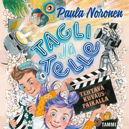 Noronen, Paula - Tagli ja Telle. Tehtävä kuvauspaikalla, äänikirja