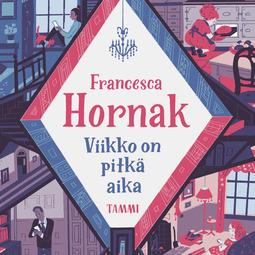 Hornak, Francesca - Viikko on pitkä aika, äänikirja