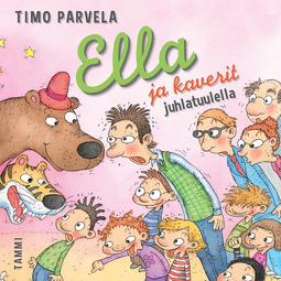 Parvela, Timo - Ella ja kaverit juhlatuulella, äänikirja