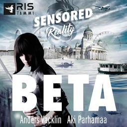 Parhamaa, Aki - Beta. Sensored Reality 1, äänikirja
