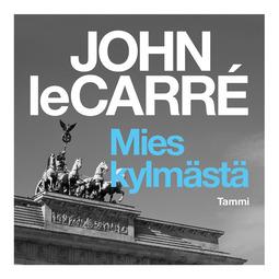 Carré, John Le - Mies kylmästä, äänikirja