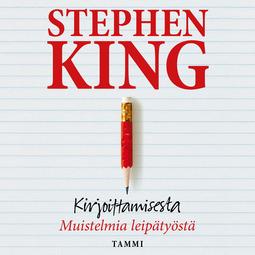 King, Stephen - Kirjoittamisesta: Muistelmia leipätyöstä, äänikirja
