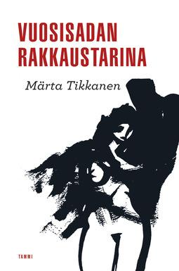 Tikkanen, Märta - Vuosisadan rakkaustarina, e-kirja