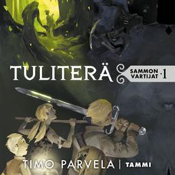 Parvela, Timo - Tuliterä: Sammon vartijat 1, äänikirja