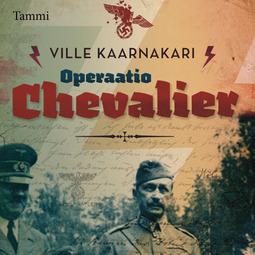 Kaarnakari, Ville - Operaatio Chevalier, äänikirja
