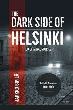 Sipilä, Jarkko - The Dark Side of Helsinki, ebook