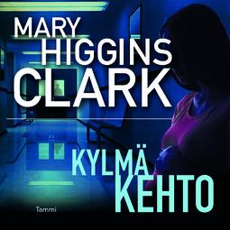 Clark, Mary Higgins - Kylmä kehto, äänikirja