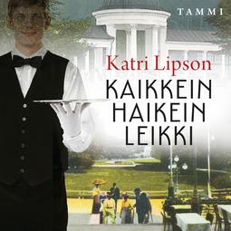 Lipson, Katri - Kaikkein haikein leikki, äänikirja