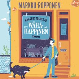 Ropponen, Markku - Hautaustoimisto Wähähappinen, äänikirja