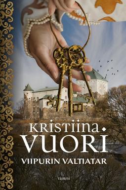 Vuori, Kristiina - Viipurin valtiatar, ebook