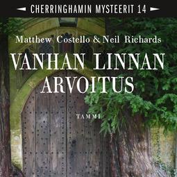 Costello, Matthew - Vanhan linnan arvoitus: Cherringhamin mysteerit 14, audiobook