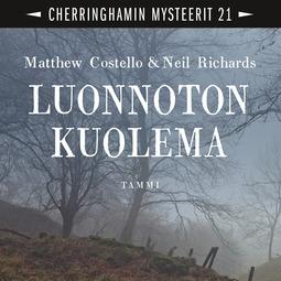 Costello, Matthew - Luonnoton kuolema: Cherringhamin mysteerit 21, äänikirja