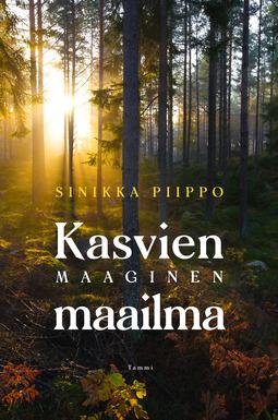 Piippo, Sinikka - Kasvien maaginen maailma, ebook